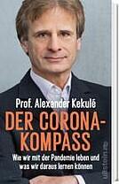 """Alexander Kekulé - """"Der Corona-Kompass. Wie wir mit der Pandemie leben und was wir daraus machen"""" präsentiert von www.schabel-kultur-blog.de"""
