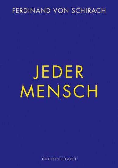 """Ferdinand von Schirach """"Jeder Mensch"""" präsentiert von www.schabel-kultur-blog.de"""