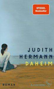 """Buchkritik von Judith Herrmann""""Daheim"""" präsentiert von www.schabel-kultur-blog.de"""