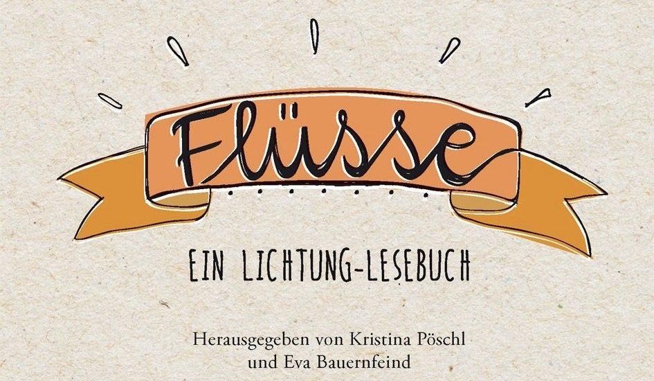 """Buchbesprechung """"Flüsse - ein Lichtung Lesebuch"""" präsentiert von www.schabel-kultur-blog.de"""