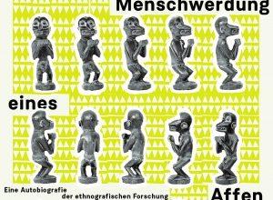 """Heike Behrend """"Menschwerdung des Affen"""" präsentiert von www.schabel-kultur-blog.de"""