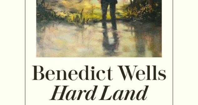 """Buchkritik von Benedict Wells """"Hard Land"""" präsentiert von www.schabel-kultur-blog.de"""
